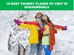 15 Best Tourist Places To Visit in Dharamshala