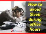 Easy ways to Avoid Sleepiness during office hours - BookMyScans