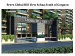 Breez Global Hill View Sohna South of Gurgaon @ 9250933999