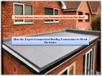 Mend your Flat roofing Issues by Hiring the Professional Roofers