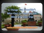 6 Things You Shouldn't Miss Out On Your Ho Chi Minh City Day Trip
