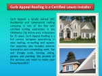Curb Appeal Roofing is a Certified Lowes Installer