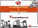 Gym Equipment Repairs & Maintenance Services At Powermaxfitness.net