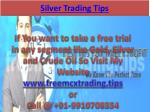 Silver Trading Tips, Commodity Tips Free Trial with Expert Advice
