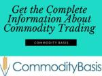 Get the complete information about Commodity Trading