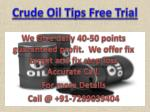 Get No.1 Crude Oil Expert Trading Tips with Crude Oil Jackpot Call