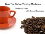 New tea coffee vending machine 2017 - Chennai Beverages