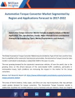 Automotive Torque Converter Market Segmented by Region and Applications Forecast to 2017-2022