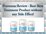 Praventac Review - Best Skin Treatment Product without any Side Effect!