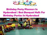 Birthday Party Planners In Hyderabad | Best Banquet Halls For Birthday Parties In Hyderabad