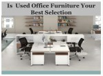 Is Used Office Furniture Your Best Selection
