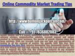 Intraday Commodity Tips - Mcx Commodity Tips Free Trial Call @ 91-7836882083