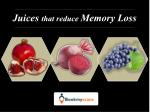 Stay Healthy!- Reduce Memory Loss with these Juices - BookMyScans