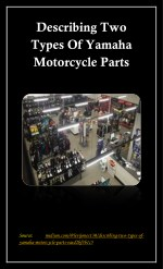Describing Two Types Of Yamaha Motorcycle Parts