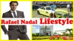 Rafael Nadal Lifestyle ★ Net Worth ★ Biography ★ Income ★ House ★ Cars ★ Girlfriend And Family 2017