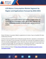 LCR Meters Consumption Market Drivers, challenges, Growth Rate and Market Specification Forecast by 2016 -2021