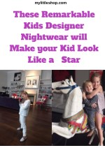 These Remarkable Kids Designer Nightwear will Make your Kid Look Like a Star