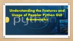 Understanding the Features and Usage of Popular Python GUI Frameworks