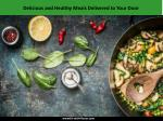 Delicious and Healthy Meals Delivered to Your Door