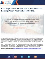 Bone Replacement Market Size, Share, Emerging Trends, Analysis and Forecasts 2021