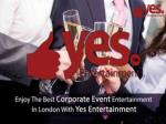 Best Corporate Events Agency Yes Entertainment