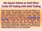 Get Expert Advice on Gold Silver Crude Oil Trading with Safal Trading