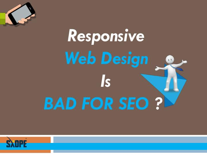 responsive web design is bad for seo n.