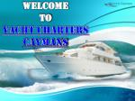 Rent A Yacht Charter In Caymans To Explore the Western Caribbean