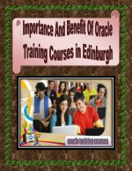 Importance And Benefit Of Oracle Training Courses in Edinburgh