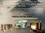 JADIS interior design dubai: Do You Really Need It? This Will Help You Decide!