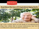 Read about the lives of 5 inspirational aging adults