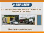 Ship your car now domestics and international locations