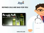Refined Oils Are Bad For You