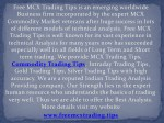 Huge Benefit in MCX Gold Silver Crude Oil Trading on Free MCX Trading Tips