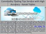 Commodity Trading Tips Service with High Accuracy - Kanak Trades