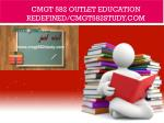 CMGT 582 OUTLET Education Redefined/cmgt582study.com
