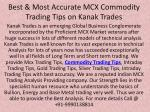 Best & Most Accurate MCX Commodity Trading Tips on Kanak Trades