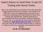 Expert Advice on Gold Silver Crude Oil Trading with Kanak Trades