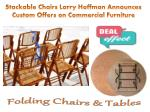 Stackable Chairs Larry Hoffman Announces Custom Offers on Commercial Furniture