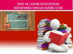 ENG 491 RANK Education Redefined/eng491rank.com