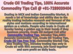 Crude Oil Trading Tips, 100% Accurate Commodity Tips Call @ 91-7289039404