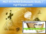 MGT 411 PAPER Enthusiastic Study / mgt411paper.com