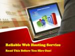 Reliable Web Hosting Service? Read This Before You Hire One!