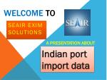 Measure Every Import Trade Activity of Top Indian Ports with the Help of Indian Port Import Data