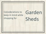 Considerations to keep in mind while shopping for Garden Sheds