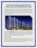 Acquire the Peaceful Housing Units That Come Under Land Pooling Scheme Forever