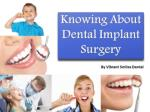 Knowing About Dental Implant Surgery