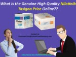 What is the Genuine High quality Nilotinib Tasigna Price Online??