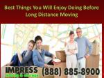 Best Things You Will Enjoy Doing Before Long Distance Moving