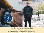 Find the Most Popular Victorinox Watches in India
